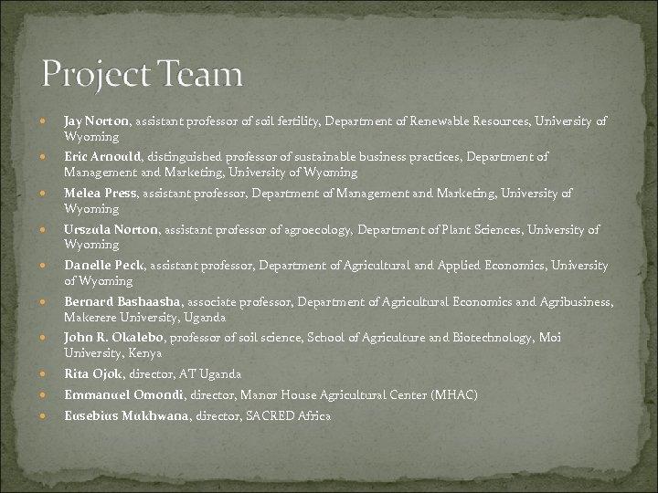 Jay Norton, assistant professor of soil fertility, Department of Renewable Resources, University of