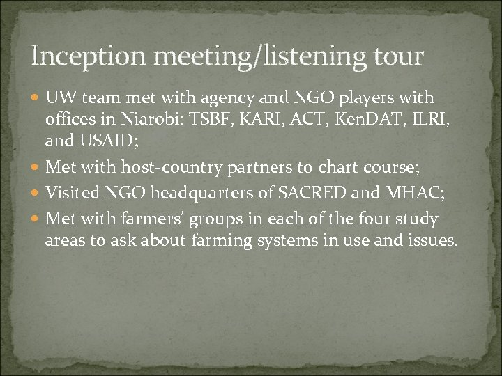 Inception meeting/listening tour UW team met with agency and NGO players with offices in