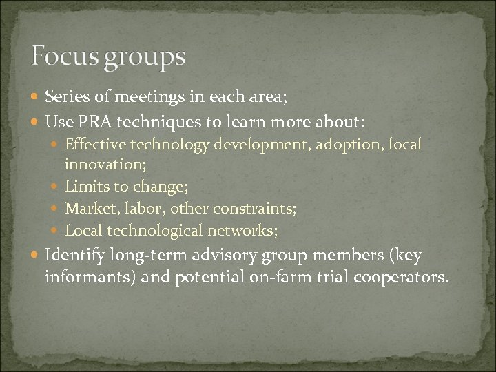 Series of meetings in each area; Use PRA techniques to learn more about: