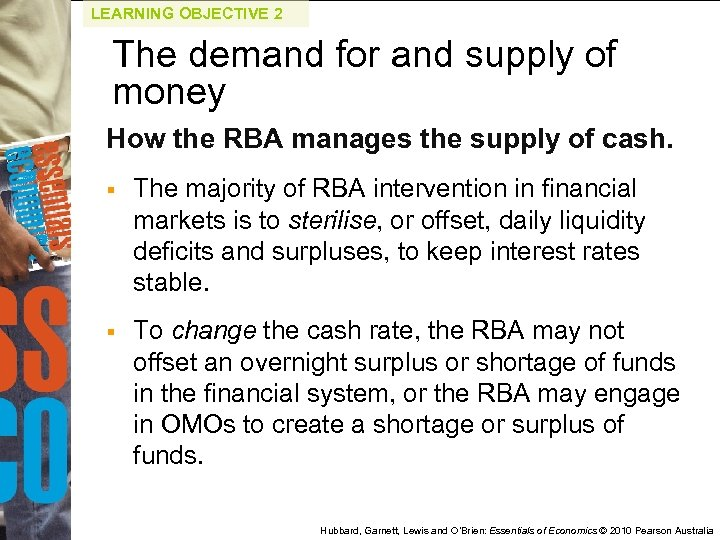 LEARNING OBJECTIVE 2 The demand for and supply of money How the RBA manages