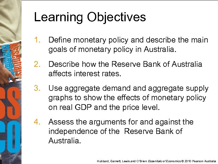 Learning Objectives 1. Define monetary policy and describe the main goals of monetary policy