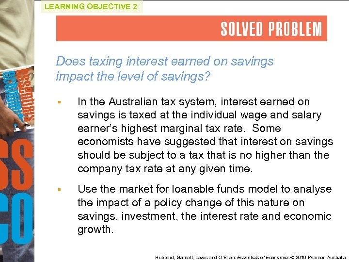 LEARNING OBJECTIVE 2 Does taxing interest earned on savings impact the level of savings?