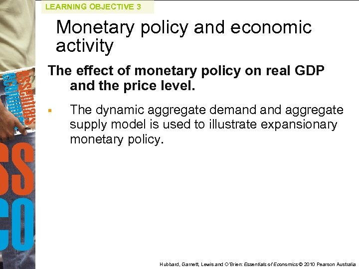 LEARNING OBJECTIVE 3 Monetary policy and economic activity The effect of monetary policy on