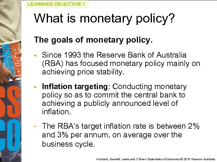 LEARNING OBJECTIVE 1 What is monetary policy? The goals of monetary policy. § Since