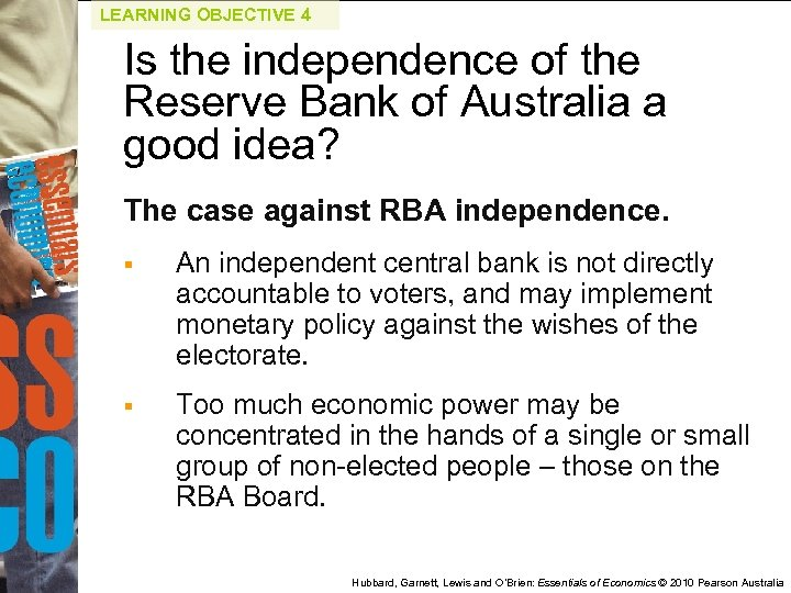 LEARNING OBJECTIVE 4 Is the independence of the Reserve Bank of Australia a good