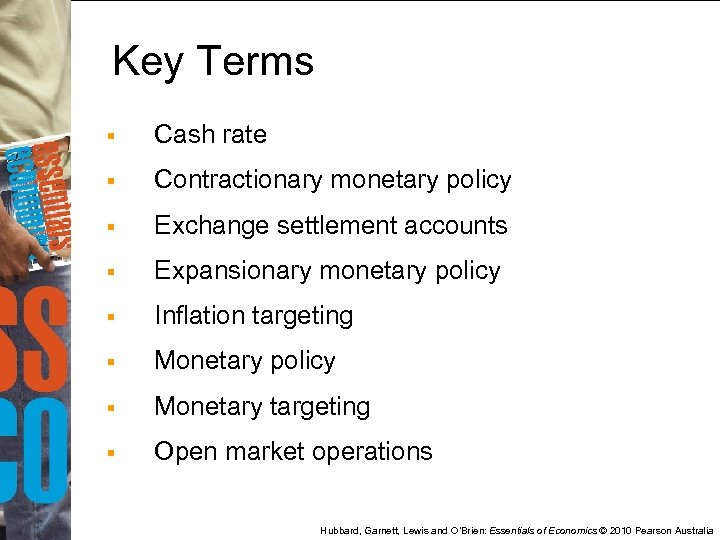 Key Terms § Cash rate § Contractionary monetary policy § Exchange settlement accounts §