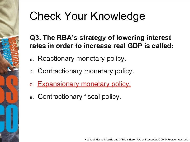 Check Your Knowledge Q 3. The RBA's strategy of lowering interest rates in order