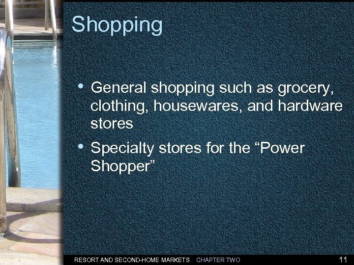 Shopping • General shopping such as grocery, clothing, housewares, and hardware stores • Specialty