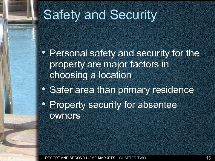 Safety and Security • Personal safety and security for the property are major factors