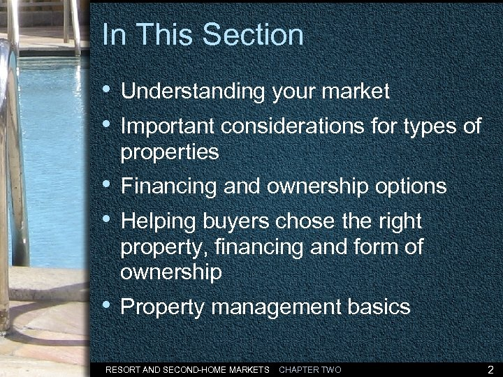 In This Section • Understanding your market • Important considerations for types of properties