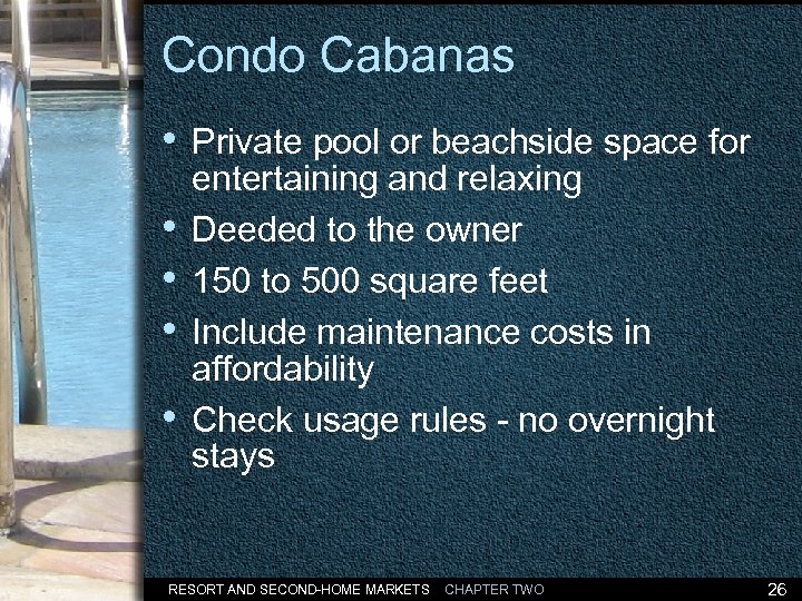Condo Cabanas • Private pool or beachside space for • • entertaining and relaxing