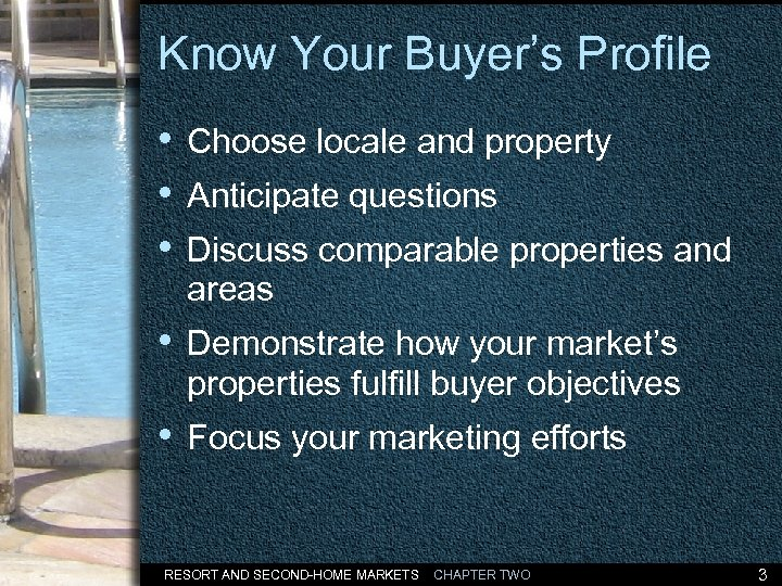 Know Your Buyer's Profile • Choose locale and property • Anticipate questions • Discuss