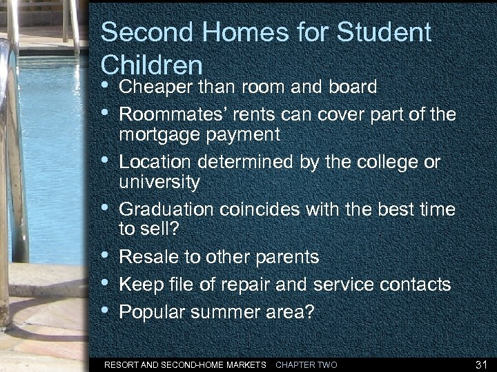 Second Homes for Student Children • • Cheaper than room and board Roommates' rents