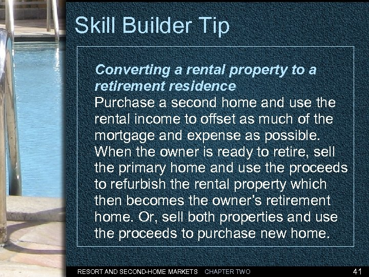 Skill Builder Tip Converting a rental property to a retirement residence Purchase a second