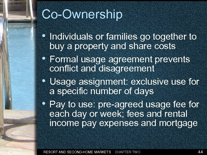 Co-Ownership • Individuals or families go together to • • • buy a property
