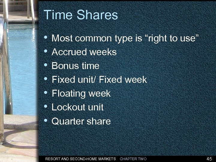 "Time Shares • Most common type is ""right to use"" • Accrued weeks •"