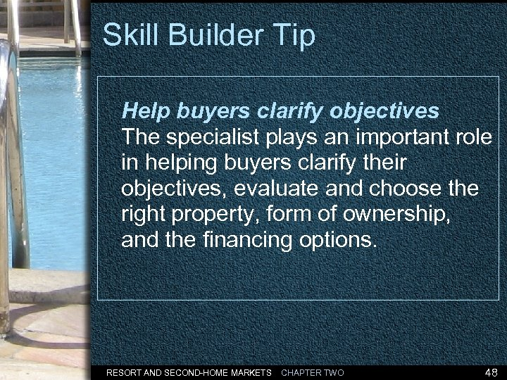 Skill Builder Tip Help buyers clarify objectives The specialist plays an important role in