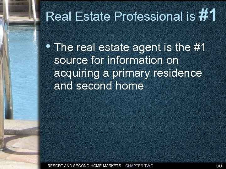 Real Estate Professional is #1 • The real estate agent is the #1 source