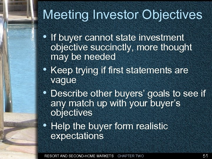 Meeting Investor Objectives • If buyer cannot state investment • • • objective succinctly,