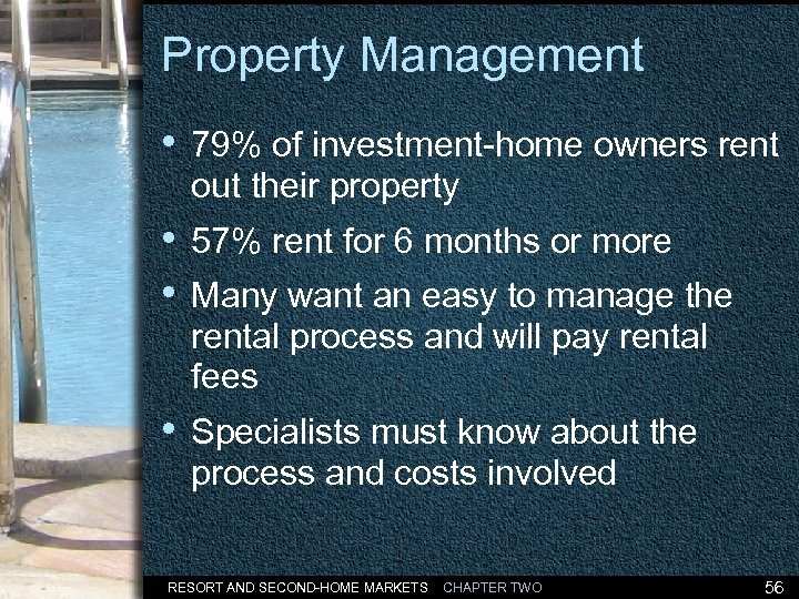 Property Management • 79% of investment-home owners rent out their property • 57% rent