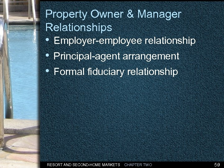 Property Owner & Manager Relationships • Employer-employee relationship • Principal-agent arrangement • Formal fiduciary