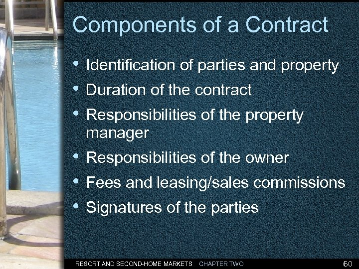 Components of a Contract • Identification of parties and property • Duration of the