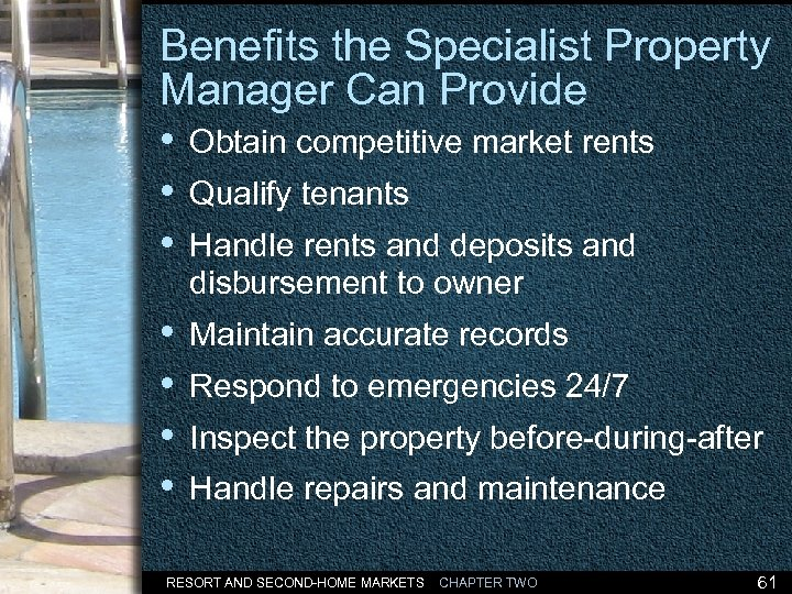 Benefits the Specialist Property Manager Can Provide • Obtain competitive market rents • Qualify