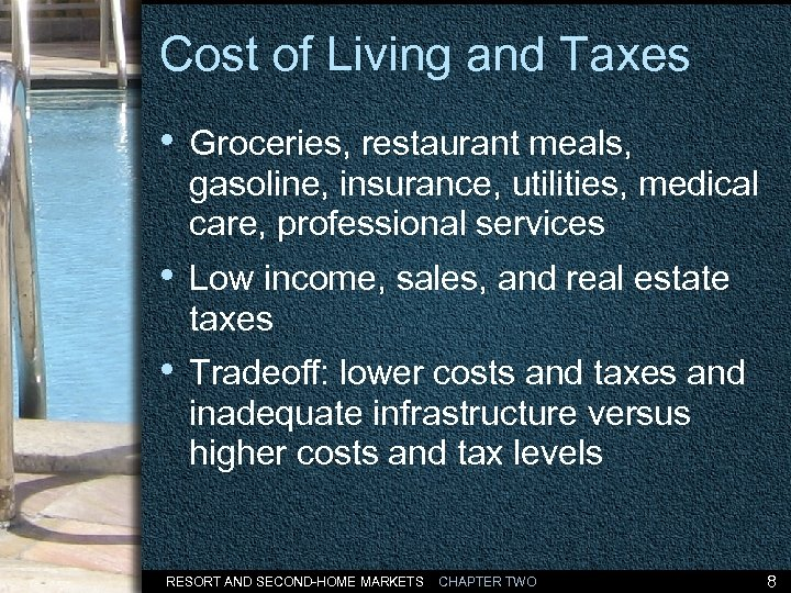 Cost of Living and Taxes • Groceries, restaurant meals, gasoline, insurance, utilities, medical care,
