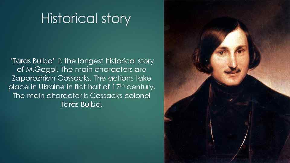 "Historical story ""Taras Bulba"" is the longest historical story of M. Gogol. The main"