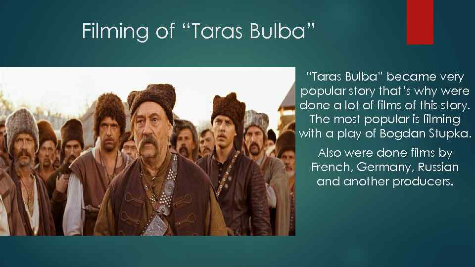 "Filming of ""Taras Bulba"" became very popular story that's why were done a lot"