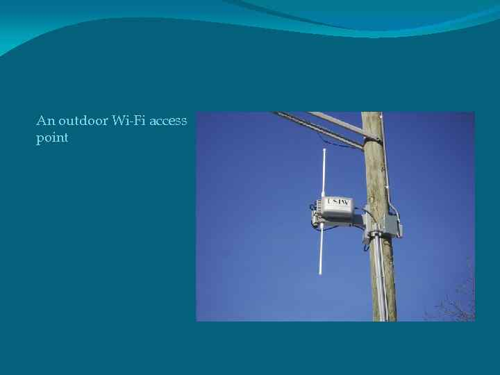 An outdoor Wi-Fi access point