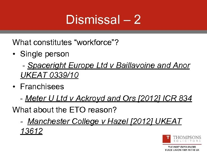 "Dismissal – 2 What constitutes ""workforce""? • Single person - Spaceright Europe Ltd v"