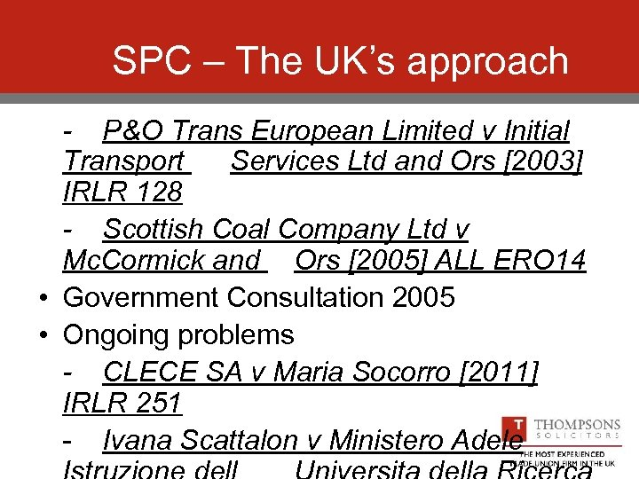 SPC – The UK's approach - P&O Trans European Limited v Initial Transport Services