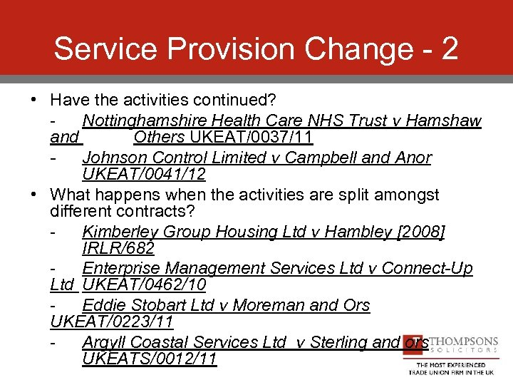Service Provision Change - 2 • Have the activities continued? Nottinghamshire Health Care NHS