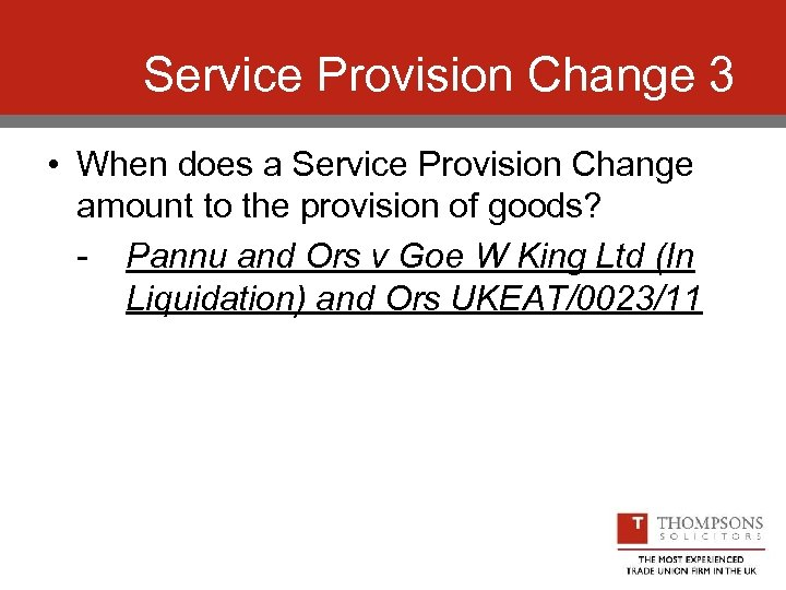 Service Provision Change 3 • When does a Service Provision Change amount to the