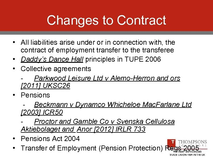 Changes to Contract • All liabilities arise under or in connection with, the contract