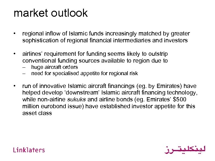market outlook • regional inflow of Islamic funds increasingly matched by greater sophistication of