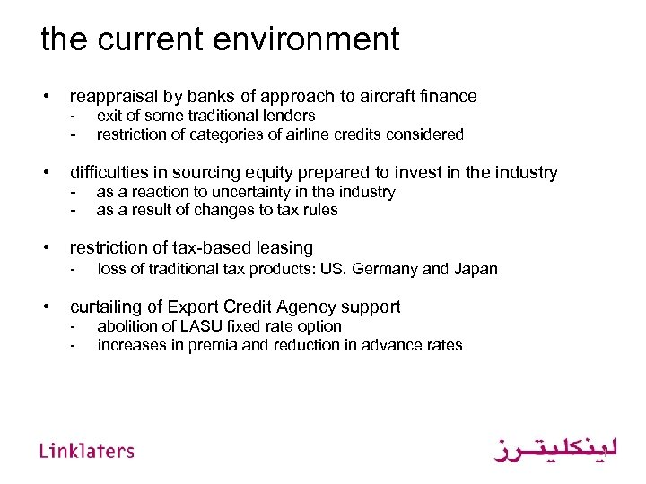the current environment • reappraisal by banks of approach to aircraft finance - •