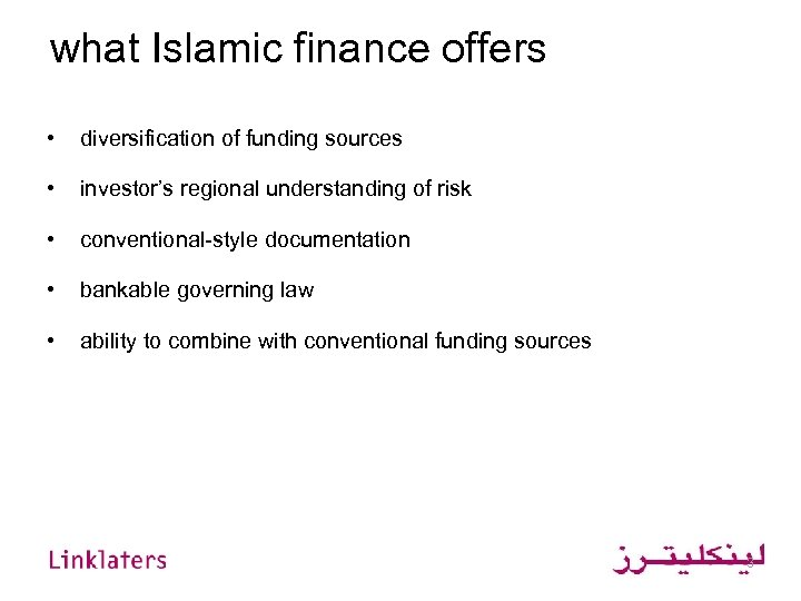 what Islamic finance offers • diversification of funding sources • investor's regional understanding of