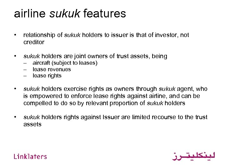 airline sukuk features • relationship of sukuk holders to issuer is that of investor,
