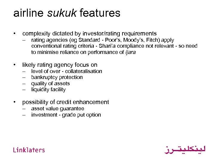 airline sukuk features • • • complexity dictated by investor/rating requirements – rating agencies