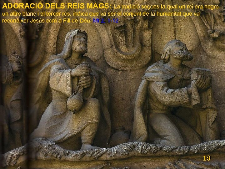 ADORACIÓ DELS REIS MAGS: La tradició segons la qual un rei era negre un