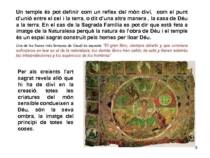 Un temple és pot definir com un reflex del món diví, com el punt