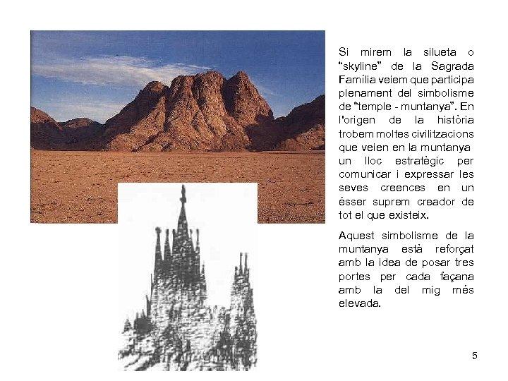 """Si mirem la silueta o """"skyline"""" de la Sagrada Família veiem que participa plenament"""