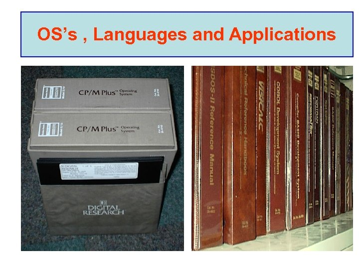 OS's , Languages and Applications