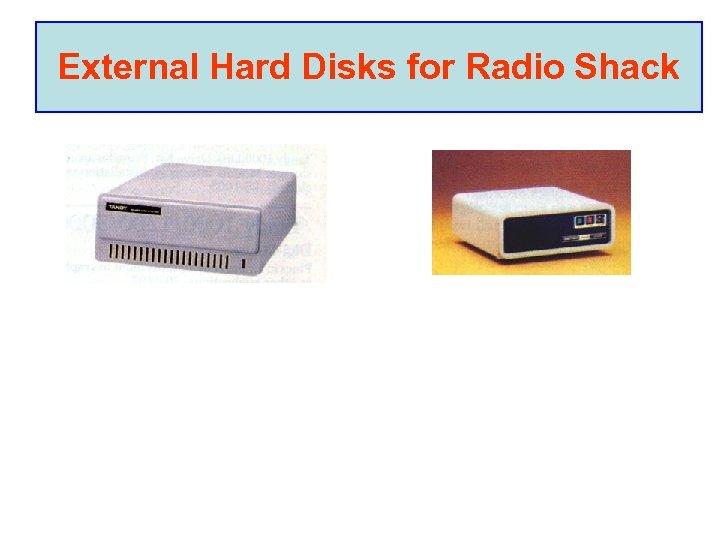 External Hard Disks for Radio Shack