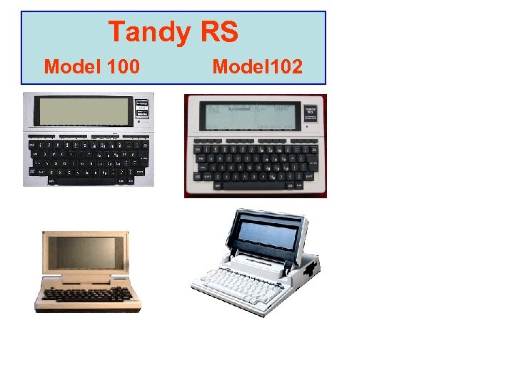 Tandy RS Model 100 Model 102