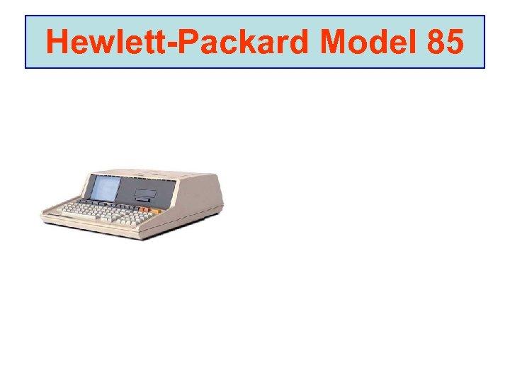 Hewlett-Packard Model 85