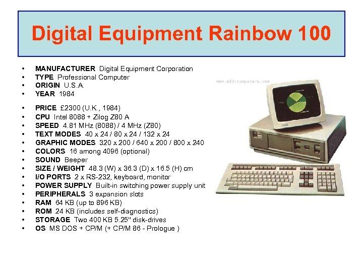 Digital Equipment Rainbow 100 • • MANUFACTURER Digital Equipment Corporation TYPE Professional Computer ORIGIN