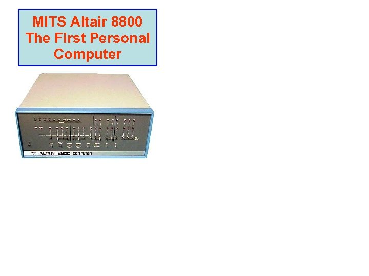 MITS Altair 8800 The First Personal Computer
